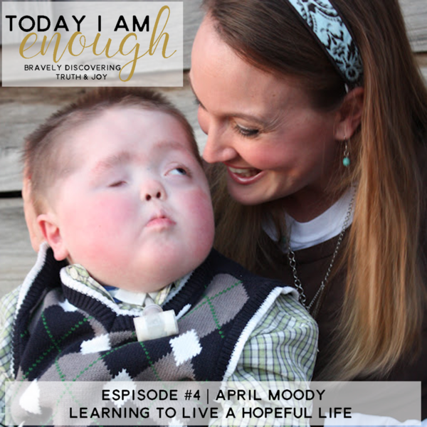 Learning to Live a Hopeful Life | April Moody (TIAE Episode #4)
