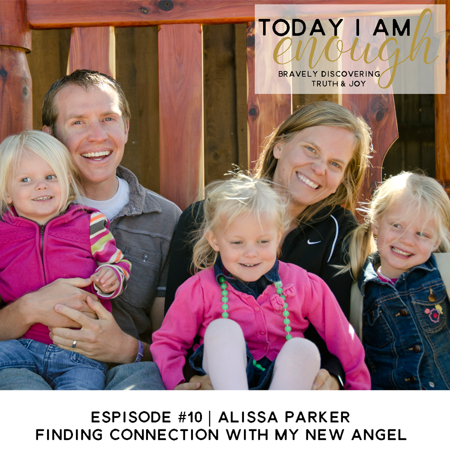 EP #10   Alissa Parker   Finding Connection with My New Angel
